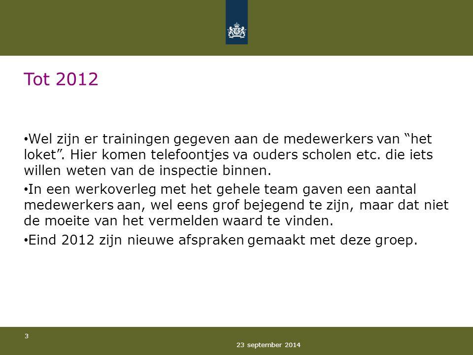 23 september 2014 3 Tot 2012 Wel zijn er trainingen gegeven aan de medewerkers van het loket .
