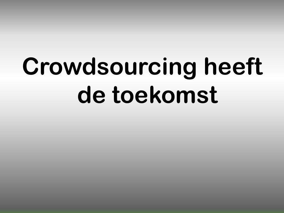 Crowdsourcing heeft de toekomst