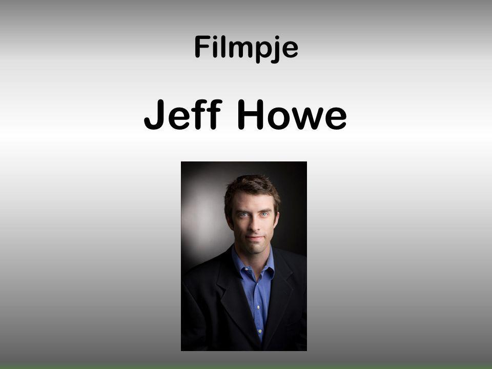 Filmpje Jeff Howe