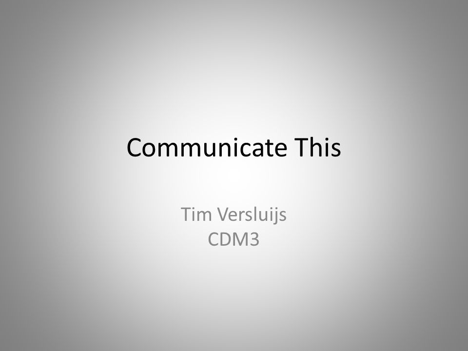 Communicate This Tim Versluijs CDM3