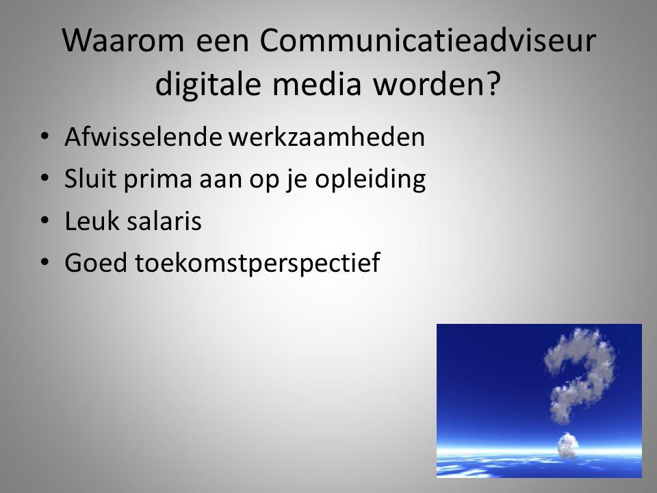 Waarom een Communicatieadviseur digitale media worden.