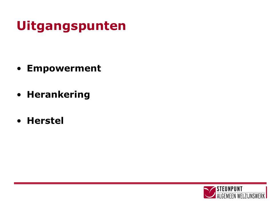 Uitgangspunten Empowerment Herankering Herstel