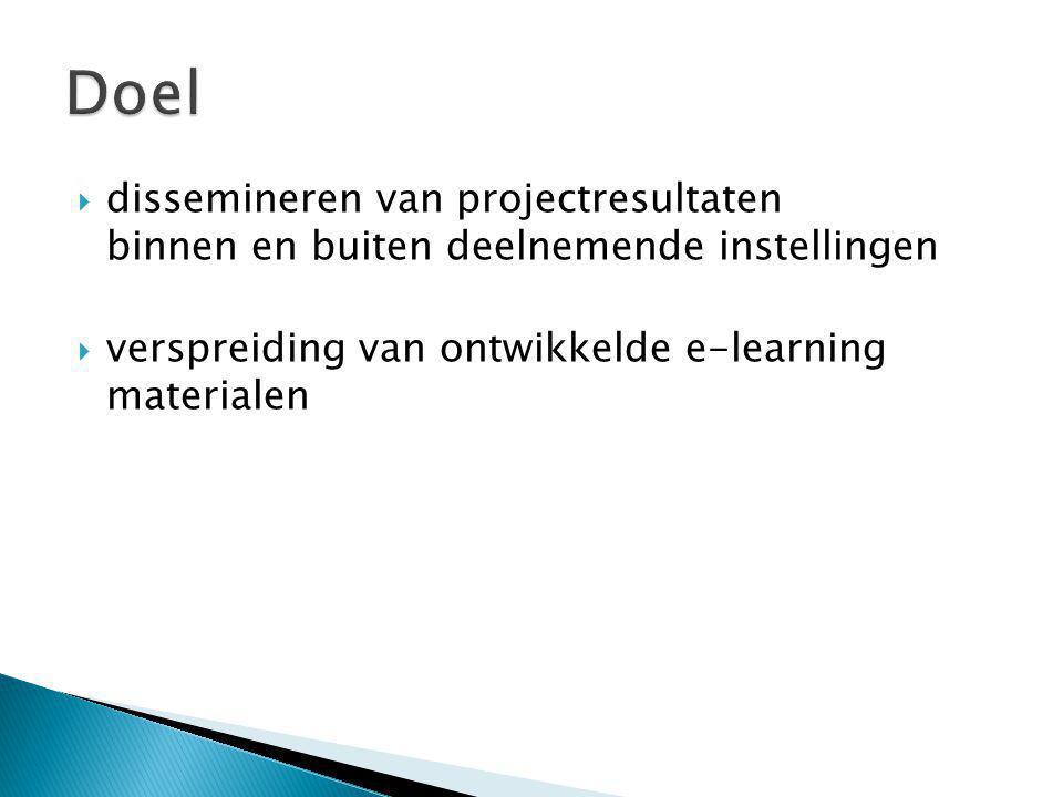  project website  portaal voor verspreiding van e-learning content  nieuwsbrief  uitwisselingsbijeenkomsten/workshops  contacten met bestaande netwerken, commissies en andere projecten  publikaties en presentaties