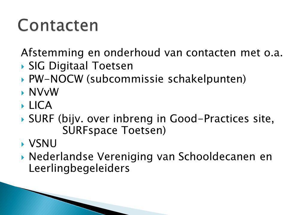 Afstemming en onderhoud van contacten met o.a.
