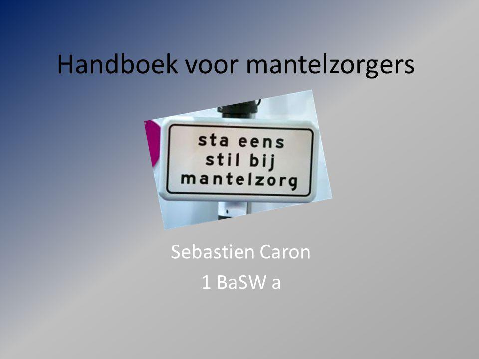 Handboek voor mantelzorgers Sebastien Caron 1 BaSW a