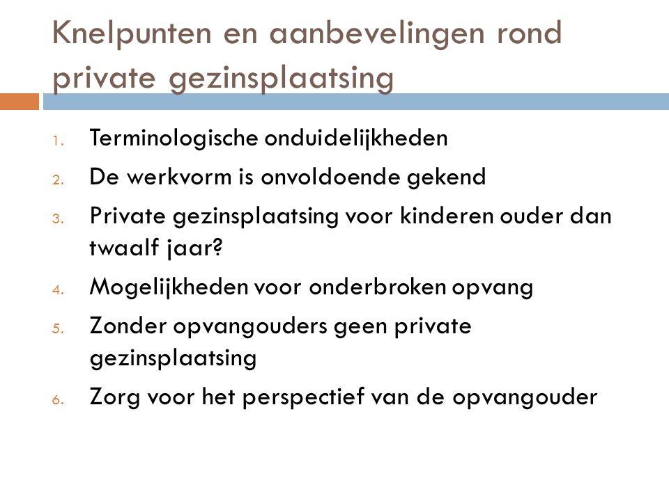 Knelpunten en aanbevelingen rond private gezinsplaatsing 1.