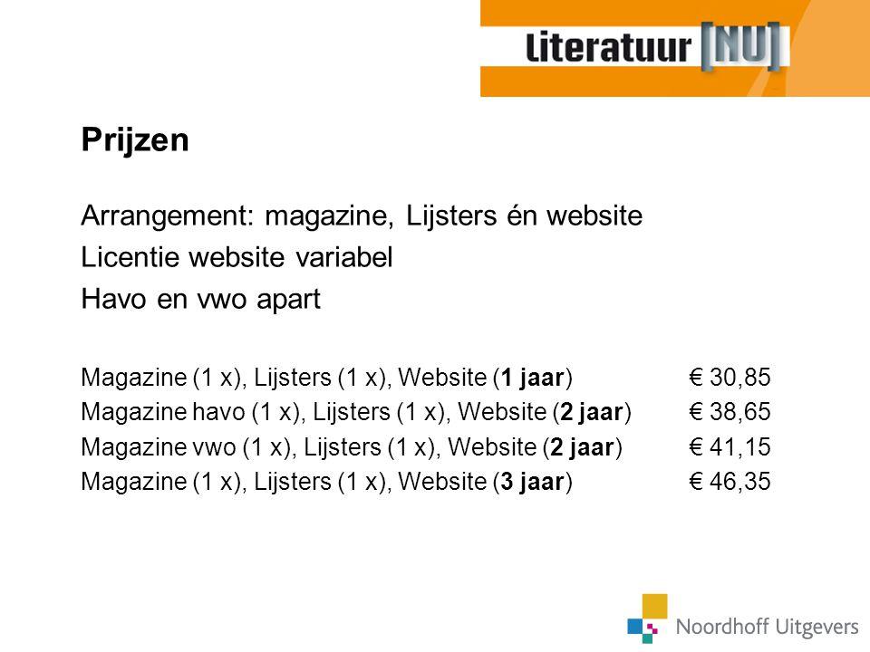 Prijzen Arrangement: magazine, Lijsters én website Licentie website variabel Havo en vwo apart Magazine (1 x), Lijsters (1 x), Website (1 jaar) € 30,8