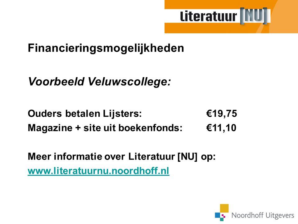Financieringsmogelijkheden Voorbeeld Veluwscollege: Ouders betalen Lijsters: €19,75 Magazine + site uit boekenfonds: €11,10 Meer informatie over Liter