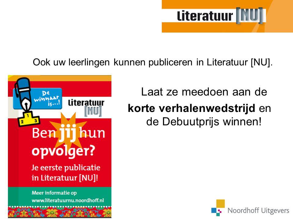 Ook uw leerlingen kunnen publiceren in Literatuur [NU]. Laat ze meedoen aan de korte verhalenwedstrijd en de Debuutprijs winnen!