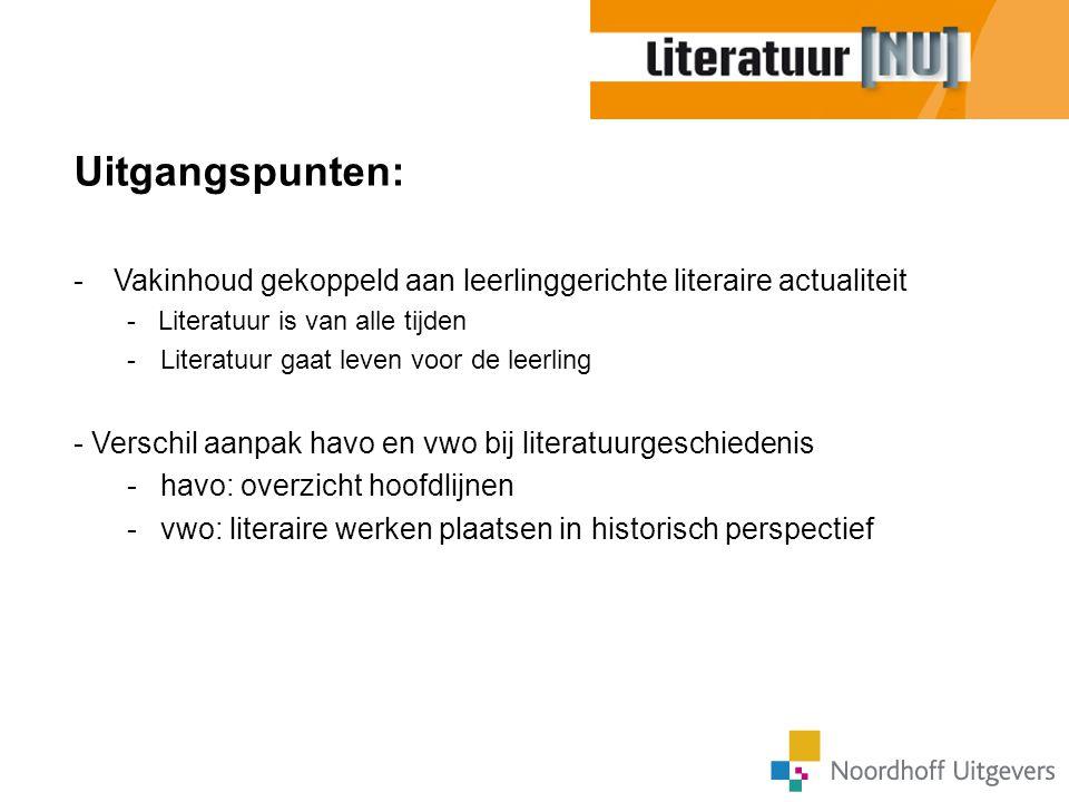 Uitgangspunten: -Vakinhoud gekoppeld aan leerlinggerichte literaire actualiteit - Literatuur is van alle tijden -Literatuur gaat leven voor de leerlin