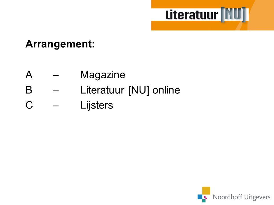 Arrangement: A – Magazine B – Literatuur [NU] online C –Lijsters