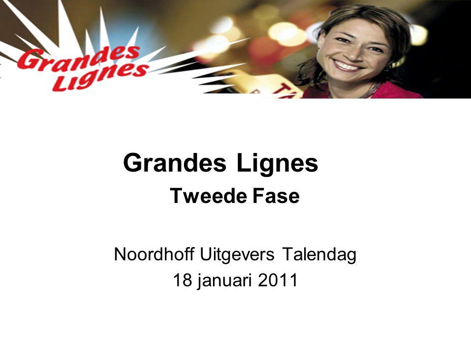 Grandes Lignes Tweede Fase Noordhoff Uitgevers Talendag 18 januari 2011