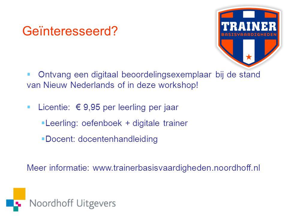 Geïnteresseerd?  Ontvang een digitaal beoordelingsexemplaar bij de stand van Nieuw Nederlands of in deze workshop!  Licentie: € 9,95 per leerling pe