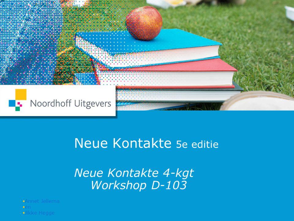 1 Neue Kontakte 5e editie Neue Kontakte 4-kgt Workshop D-103  Annet Jellema  en  Jikke Hegge