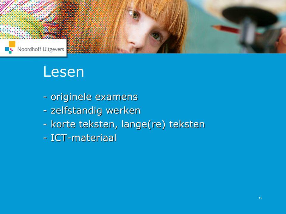 11 Lesen - originele examens - zelfstandig werken - korte teksten, lange(re) teksten - ICT-materiaal