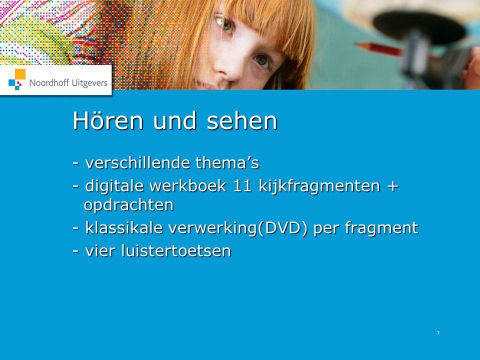 7 Hören und sehen - verschillende thema's - digitale werkboek 11 kijkfragmenten + opdrachten - klassikale verwerking(DVD) per fragment - vier luistert