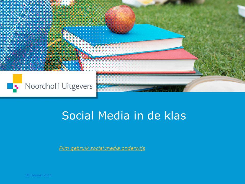 1 Social Media in de klas Film gebruik social media onderwijs 18 januari 2011