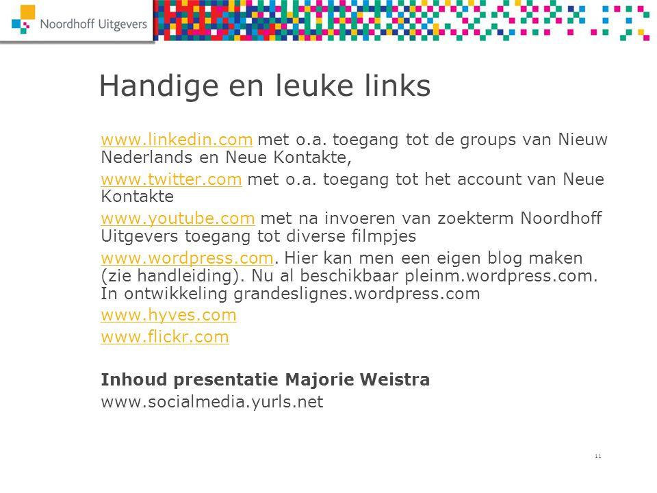 11 Handige en leuke links www.linkedin.comwww.linkedin.com met o.a. toegang tot de groups van Nieuw Nederlands en Neue Kontakte, www.twitter.comwww.tw