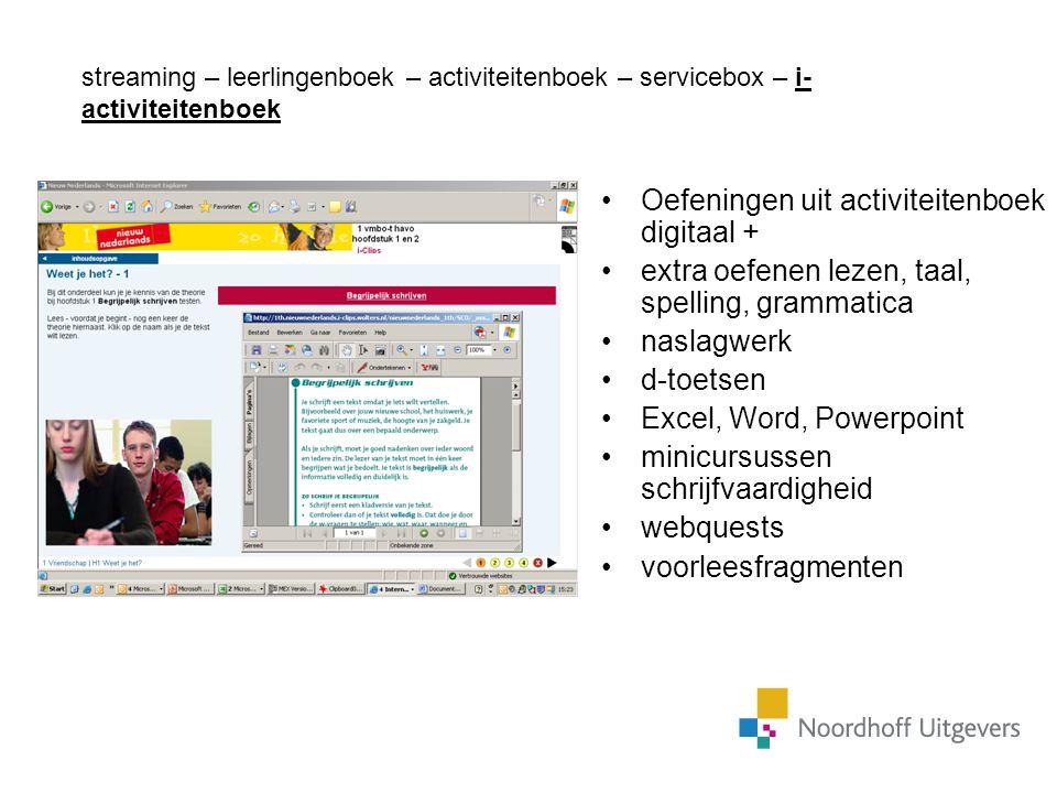 streaming – leerlingenboek – activiteitenboek – servicebox – i- activiteitenboek Oefeningen uit activiteitenboek digitaal + extra oefenen lezen, taal,
