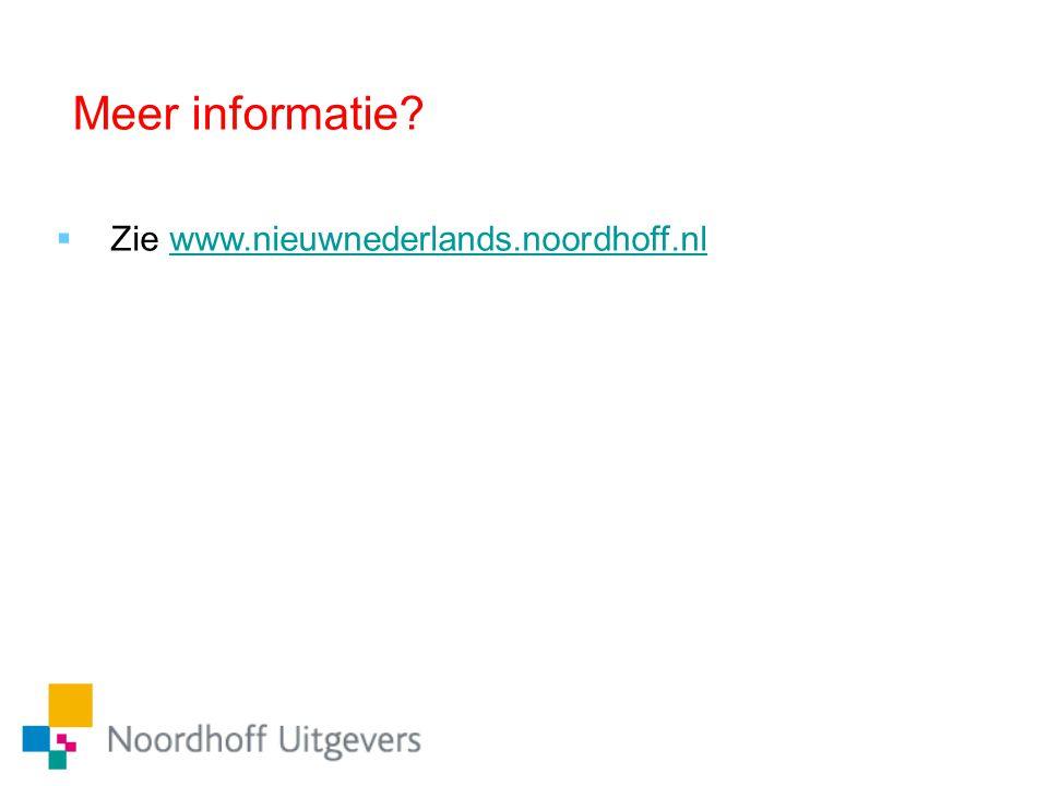 Meer informatie?  Zie www.nieuwnederlands.noordhoff.nlwww.nieuwnederlands.noordhoff.nl