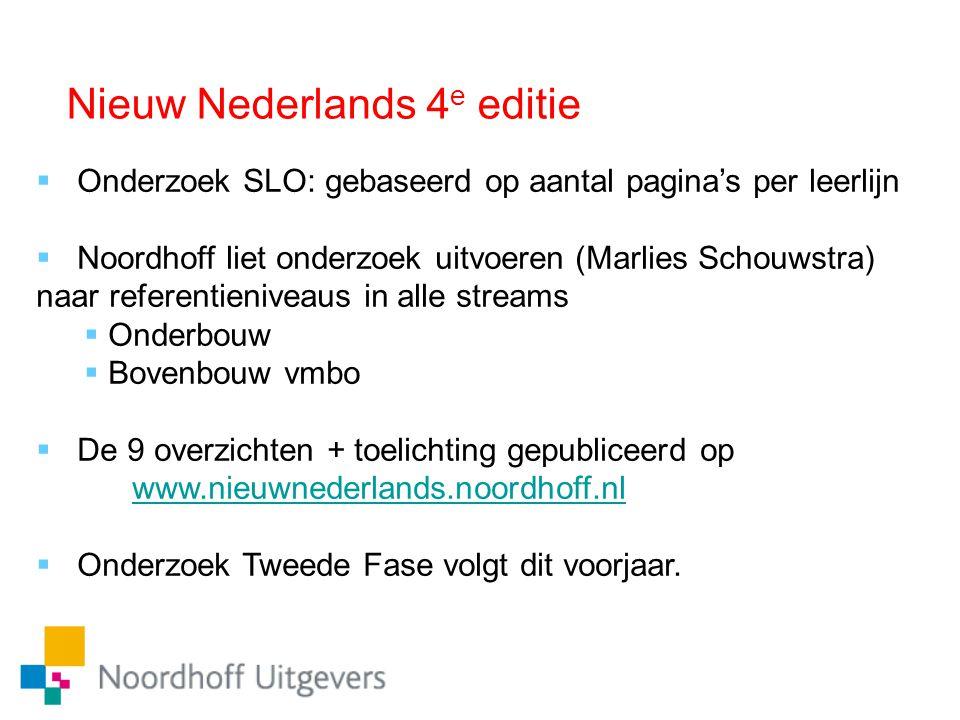  Onderzoek SLO: gebaseerd op aantal pagina's per leerlijn  Noordhoff liet onderzoek uitvoeren (Marlies Schouwstra) naar referentieniveaus in alle st