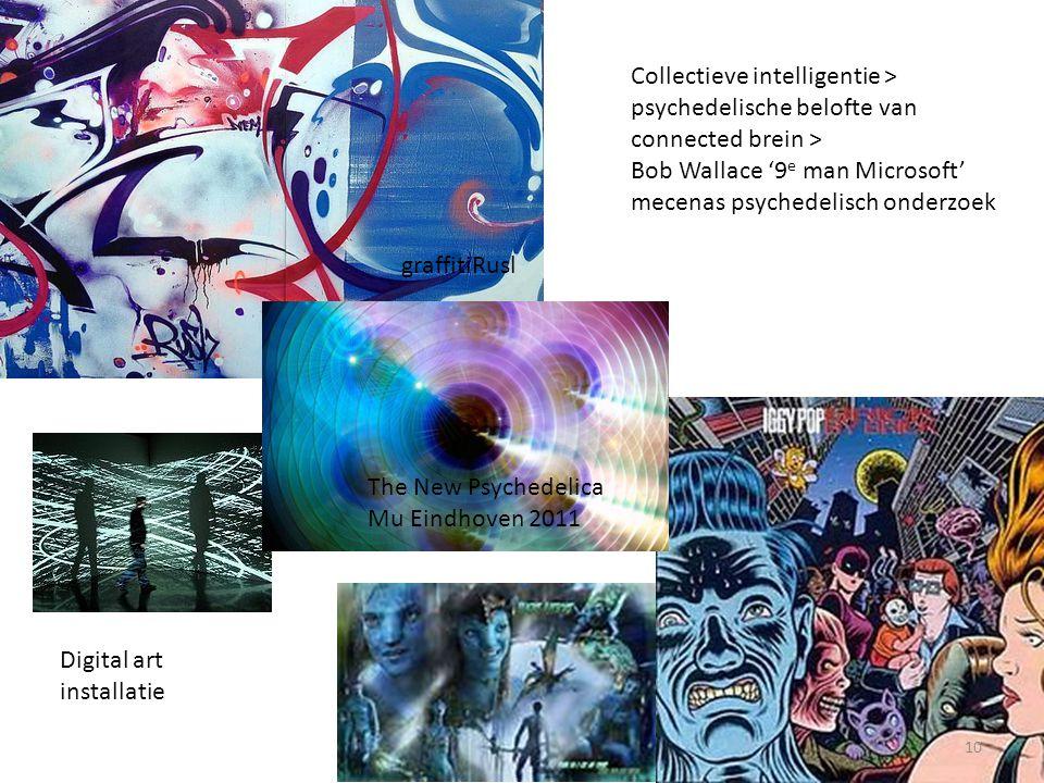 Collectieve intelligentie > psychedelische belofte van connected brein > Bob Wallace '9 e man Microsoft' mecenas psychedelisch onderzoek graffitiRusl Digital art installatie The New Psychedelica Mu Eindhoven 2011 10