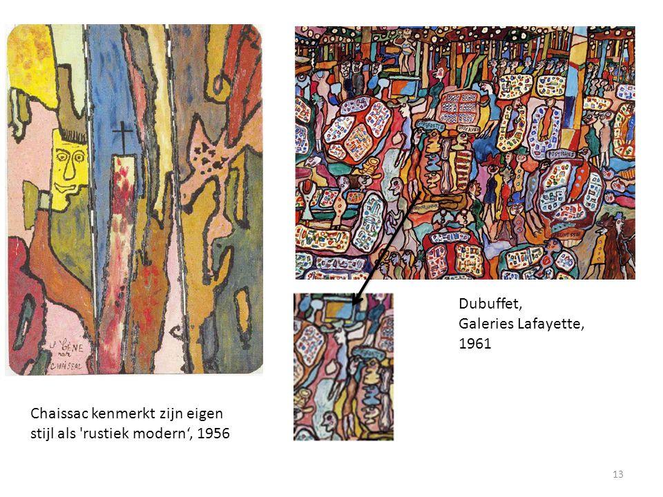 Chaissac kenmerkt zijn eigen stijl als rustiek modern', 1956 Dubuffet, Galeries Lafayette, 1961 13