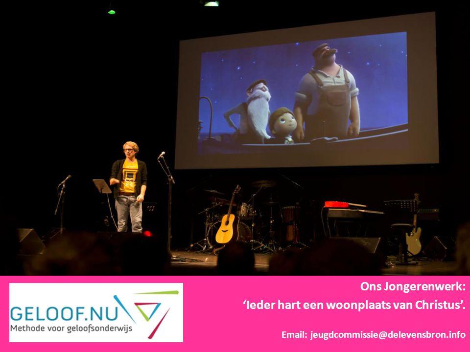 Ons Jongerenwerk: 'Ieder hart een woonplaats van Christus'. Email: jeugdcommissie@delevensbron.info