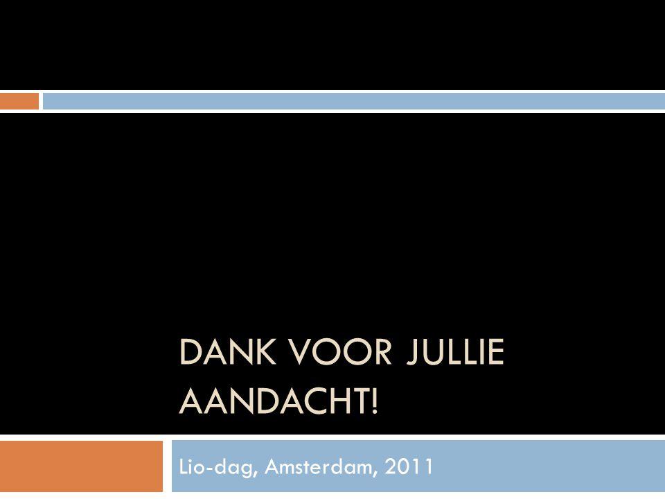 DANK VOOR JULLIE AANDACHT! Lio-dag, Amsterdam, 2011