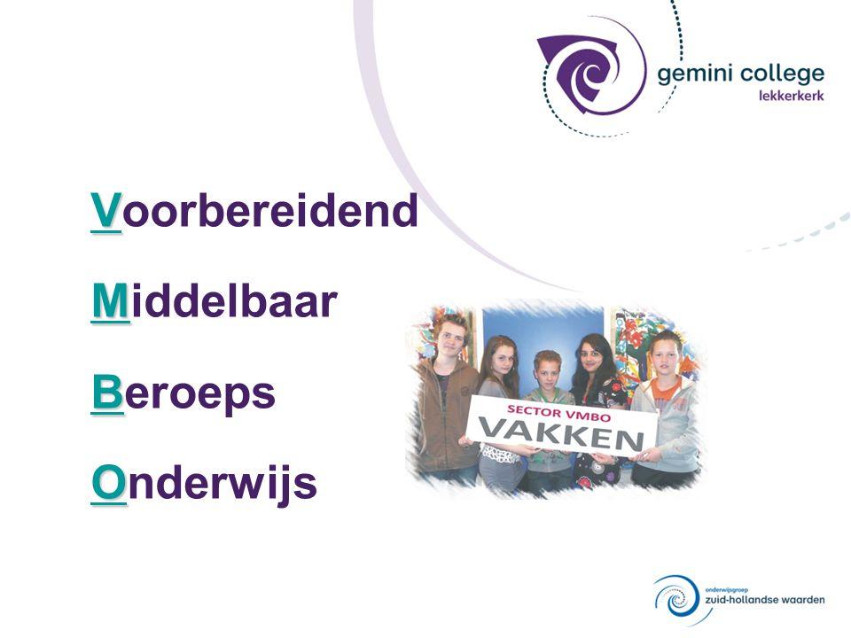 V M B O Voorbereidend Middelbaar Beroeps Onderwijs
