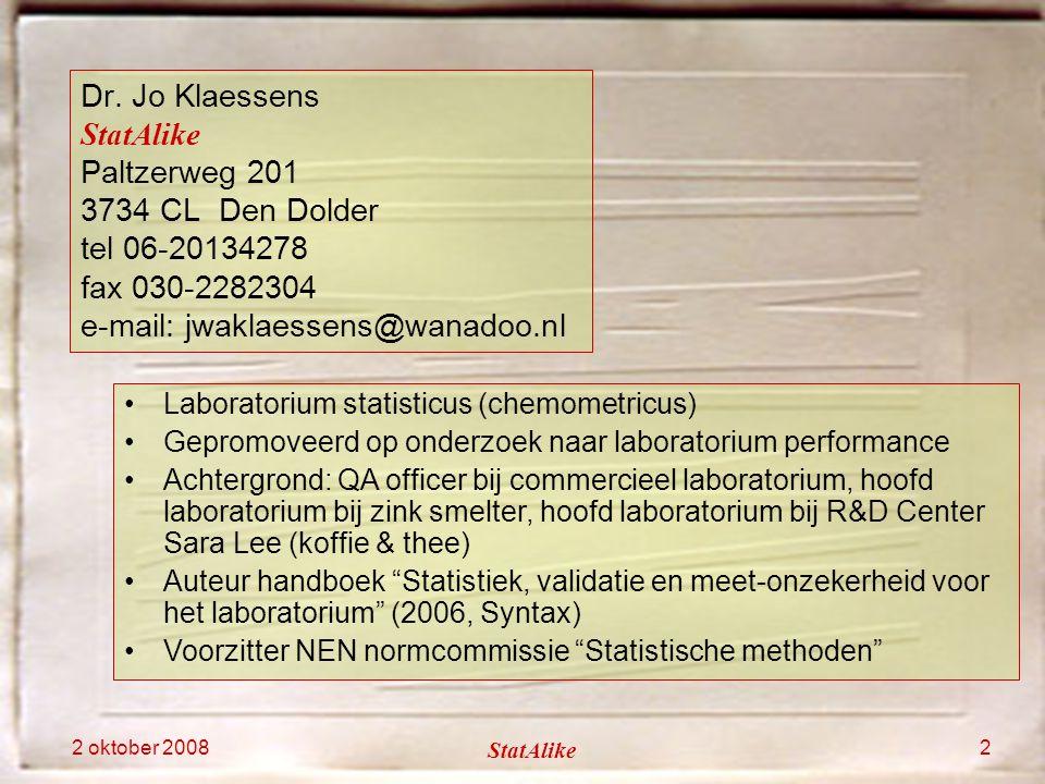 2 oktober 2008 StatAlike 2 Dr. Jo Klaessens StatAlike Paltzerweg 201 3734 CL Den Dolder tel 06-20134278 fax 030-2282304 e-mail: jwaklaessens@wanadoo.n