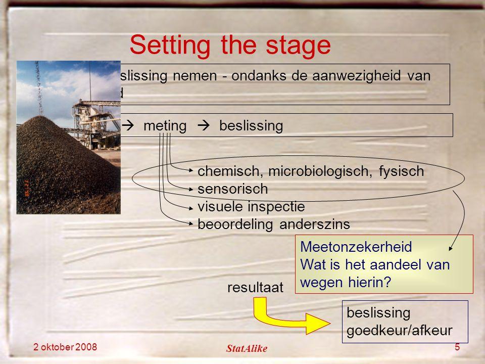 2 oktober 2008 StatAlike 5  de juiste beslissing nemen - ondanks de aanwezigheid van onzekerheid chemisch, microbiologisch, fysisch sensorisch visuel