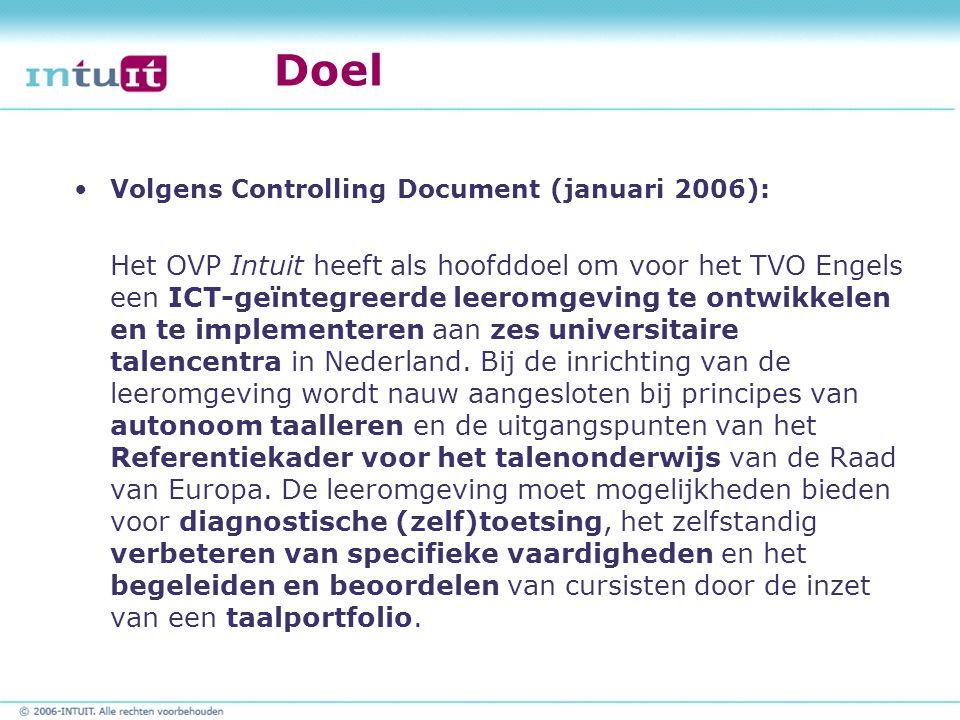 Doel Volgens Controlling Document (januari 2006): Het OVP Intuit heeft als hoofddoel om voor het TVO Engels een ICT-geïntegreerde leeromgeving te ontw
