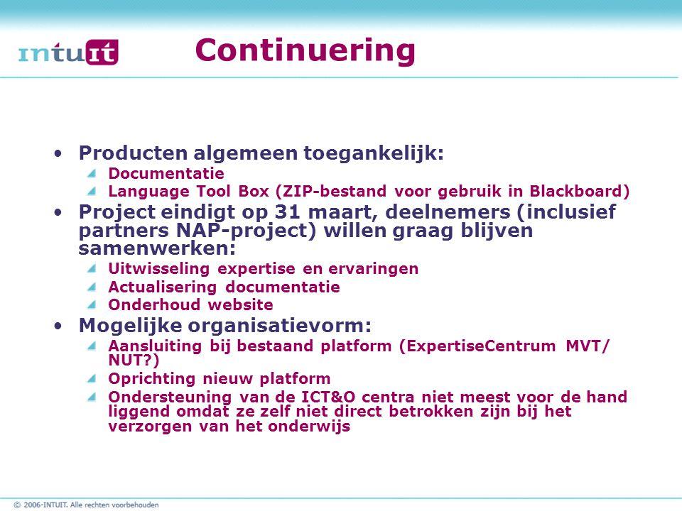 Continuering Producten algemeen toegankelijk: Documentatie Language Tool Box (ZIP-bestand voor gebruik in Blackboard) Project eindigt op 31 maart, dee