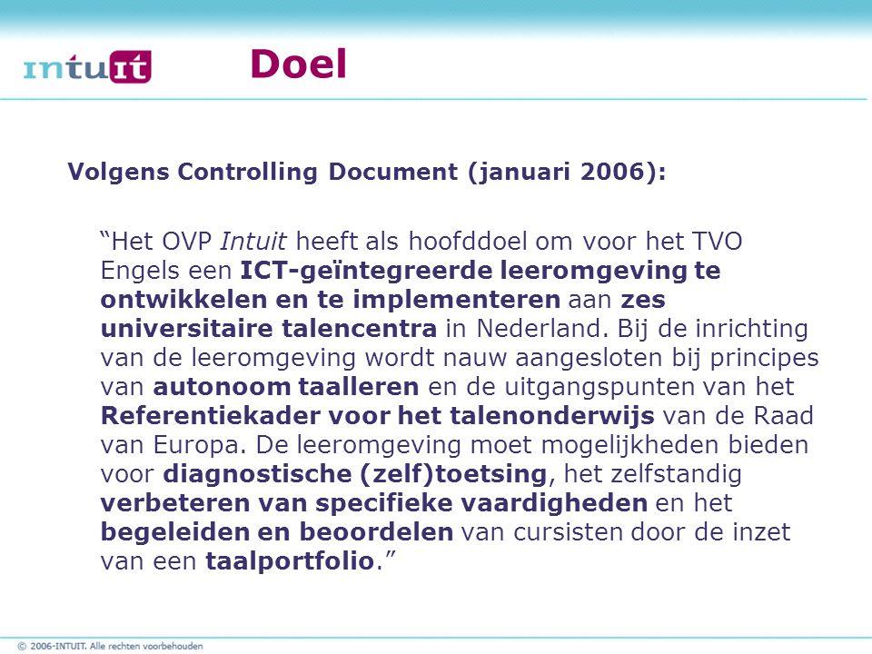 """Doel Volgens Controlling Document (januari 2006): """"Het OVP Intuit heeft als hoofddoel om voor het TVO Engels een ICT-geïntegreerde leeromgeving te ont"""