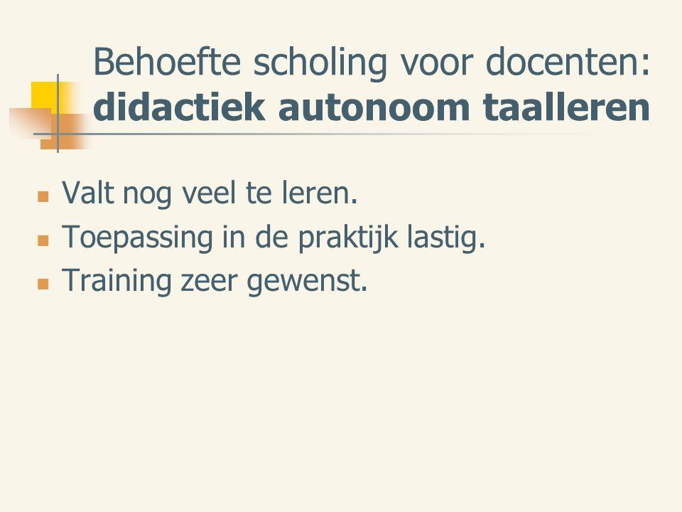 Behoefte scholing voor docenten: didactiek autonoom taalleren Valt nog veel te leren.