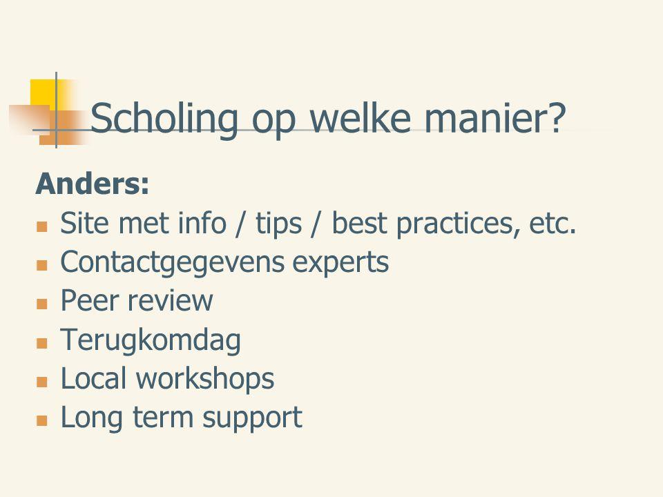 Scholing op welke manier. Anders: Site met info / tips / best practices, etc.