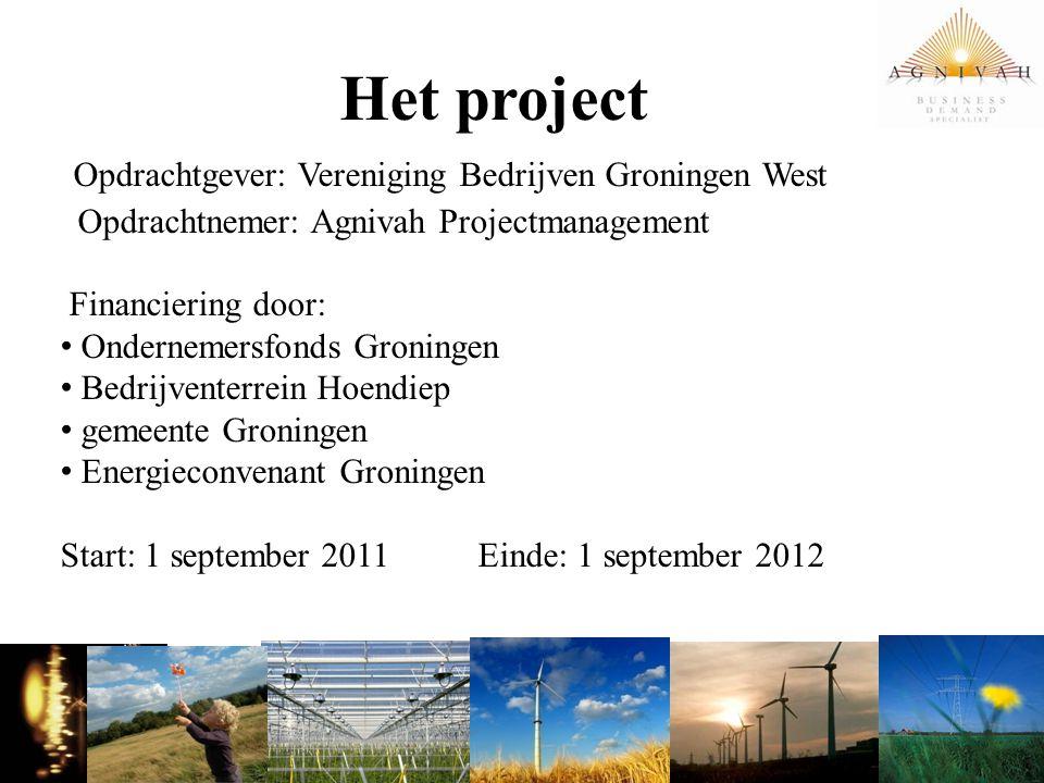 Het project Opdrachtgever: Vereniging Bedrijven Groningen West Opdrachtnemer: Agnivah Projectmanagement Financiering door: Ondernemersfonds Groningen