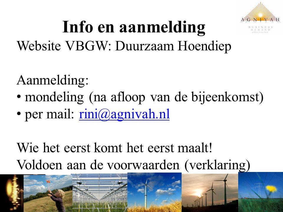 Info en aanmelding Website VBGW: Duurzaam Hoendiep Aanmelding: mondeling (na afloop van de bijeenkomst) per mail: rini@agnivah.nlrini@agnivah.nl Wie h