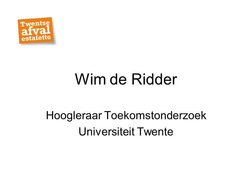 Wim de Ridder Hoogleraar Toekomstonderzoek Universiteit Twente