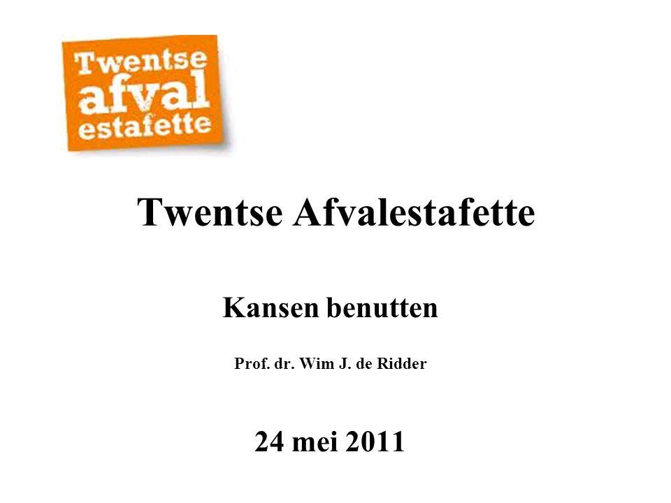 Twentse Afvalestafette Kansen benutten Prof. dr. Wim J. de Ridder 24 mei 2011