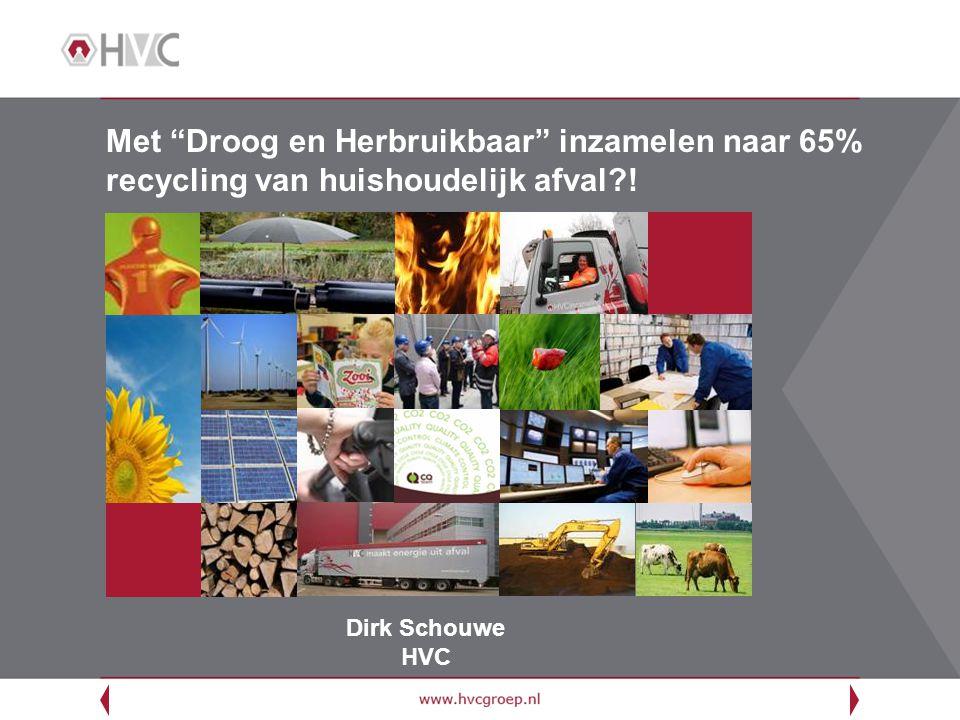 """Dirk Schouwe HVC Met """"Droog en Herbruikbaar"""" inzamelen naar 65% recycling van huishoudelijk afval?!"""
