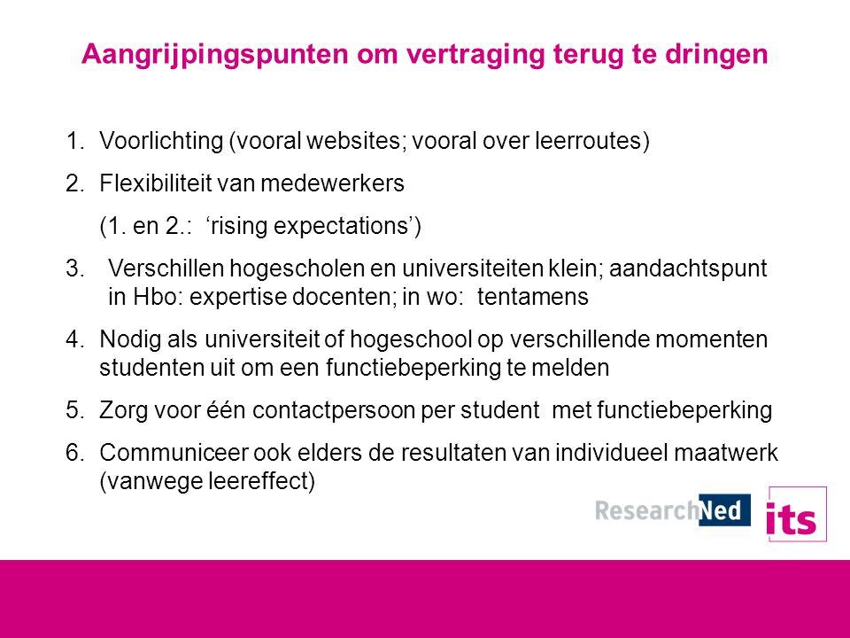 Aangrijpingspunten om vertraging terug te dringen 1.Voorlichting (vooral websites; vooral over leerroutes) 2.Flexibiliteit van medewerkers (1.