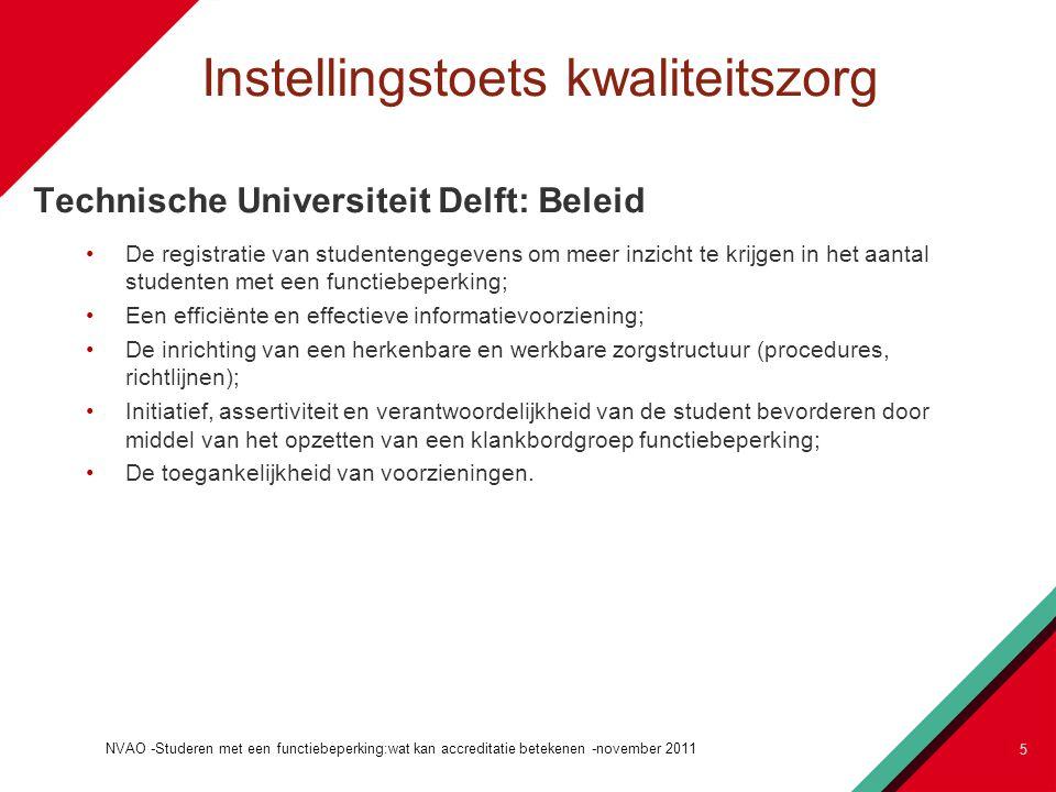 Instellingstoets kwaliteitszorg Aanbeveling van de commissie voor de TU Delft Ook het geformuleerde en reeds geïmplementeerde beleid met betrekking tot studenten met een functiebeperking is adequaat.
