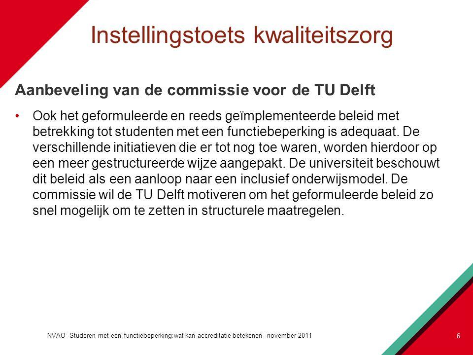 Instellingstoets kwaliteitszorg Radboud Universiteit Nijmegen Om een goed beeld te krijgen van de maatregelen voor studenten met een functiebeperking zijn twee bijeenkomsten rond dit thema gehouden.