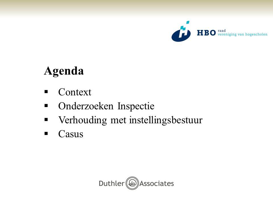 Agenda  Context  Onderzoeken Inspectie  Verhouding met instellingsbestuur  Casus
