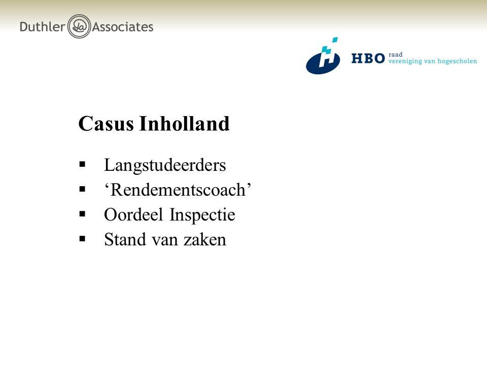 Casus Inholland  Langstudeerders  'Rendementscoach'  Oordeel Inspectie  Stand van zaken