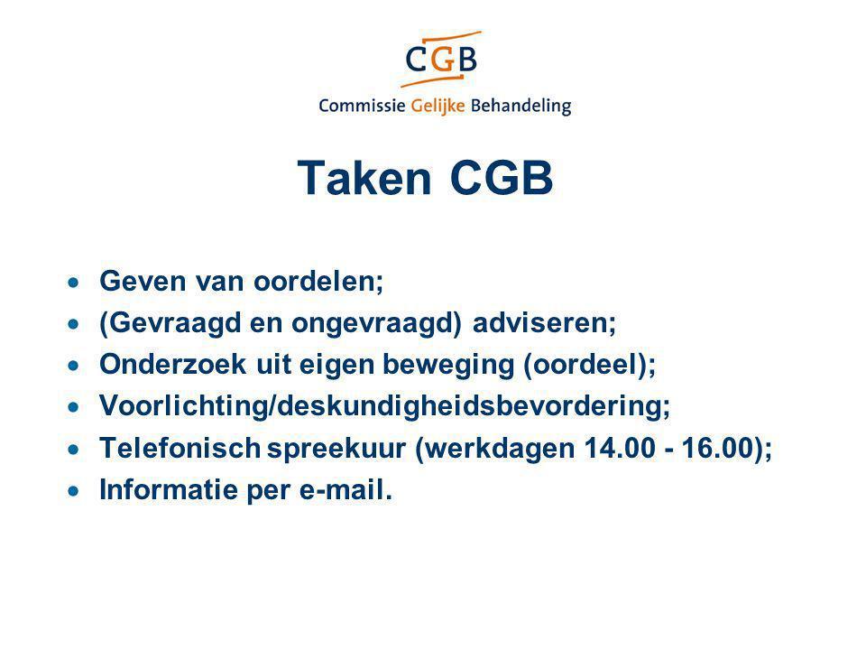 Taken CGB  Geven van oordelen;  (Gevraagd en ongevraagd) adviseren;  Onderzoek uit eigen beweging (oordeel);  Voorlichting/deskundigheidsbevorderi