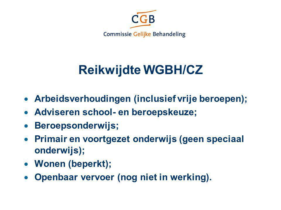 Reikwijdte WGBH/CZ  Arbeidsverhoudingen (inclusief vrije beroepen);  Adviseren school- en beroepskeuze;  Beroepsonderwijs;  Primair en voortgezet