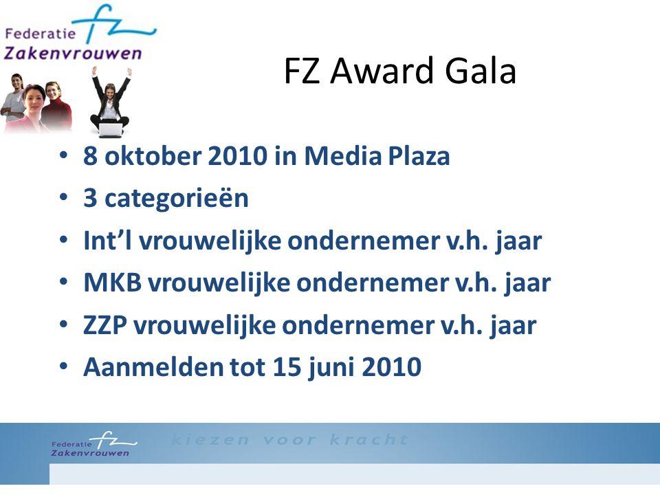 FZ Award Gala 8 oktober 2010 in Media Plaza 3 categorieën Int'l vrouwelijke ondernemer v.h. jaar MKB vrouwelijke ondernemer v.h. jaar ZZP vrouwelijke